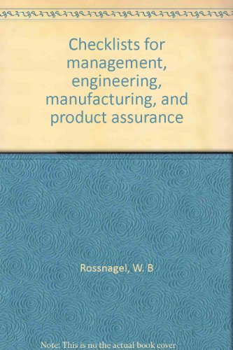 9780876715581: Checklists for management, engineering, manufacturing, and product assurance