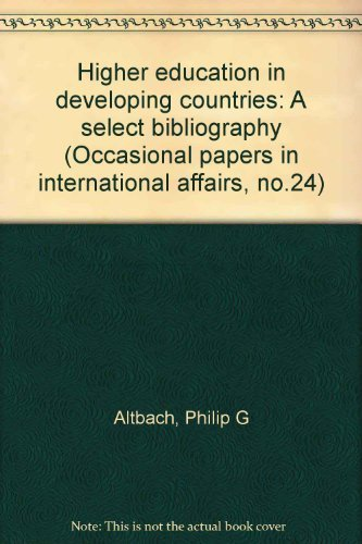 HIGHER EDUCATION IN DEVELOPING COUNTRIES: A Select Bibliography.: Altbach, Philip G.