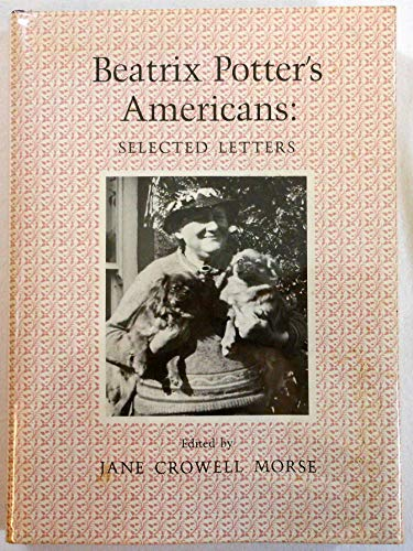 Beatrix Potter's Americans: Selected Letters.