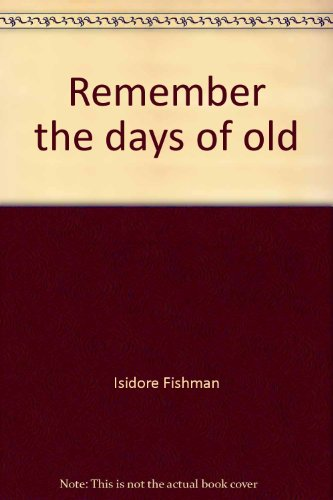9780876770009: Remember the days of old;: An introduction to Biblical history