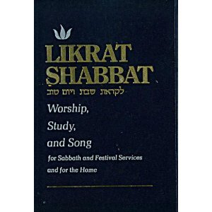 Likrat Shabbat: Worship, Study, and Song for: Rabbi Sidney Greenberg