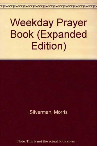 Weekday Prayer Book (Expanded Edition): Silverman, Morris