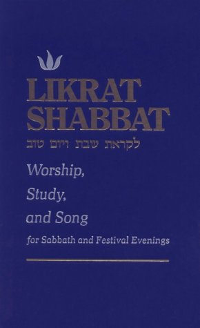 Likrat Shabbat: Worship, Study, and Song: for