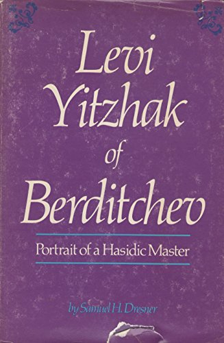 9780876771440: Levi Yitzhak of Berditchev: Portrait of a Hasidic master