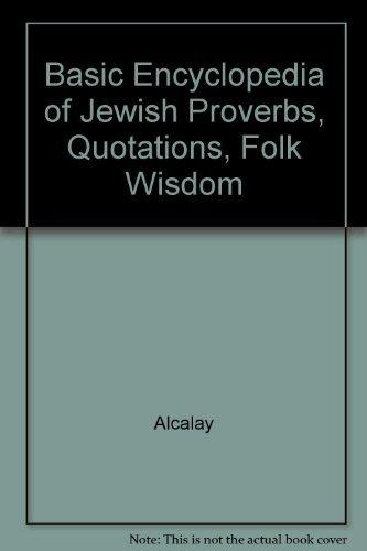 Basic Encyclopedia of Jewish Proverbs, Quotations, Folk: Alcalay