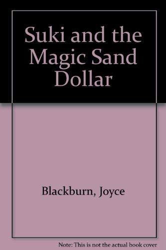 Suki and the Magic Sand Dollar (0876800967) by Blackburn, Joyce