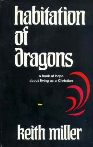 9780876801826: Habitation of Dragons: A Book of Hope About Living As a Christian.