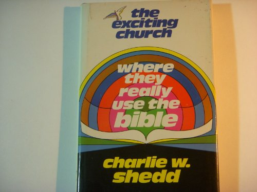 9780876803844: The Exciting Church Where They Really Use The Bible