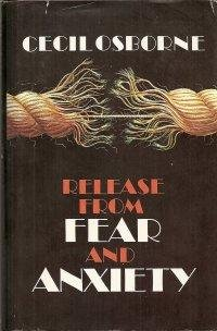 Release From Fear and Anxiety: Osborne, Cecil