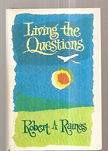 Living the Questions: Raines, Robert A.