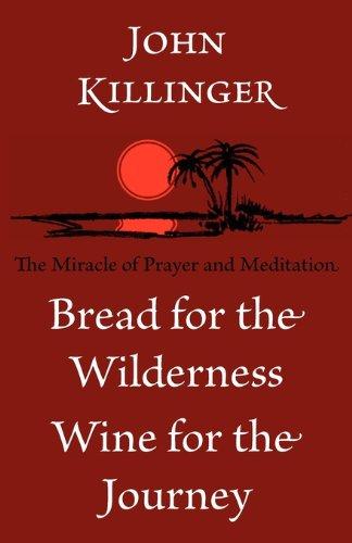 Bread for the Wilderness, Wine for the: Killinger, John