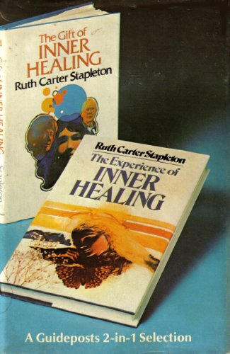 The Gift of Inner Healing/The Experience of Inner Healing: A Guideposts 2-in-1 Selection: Ruth...