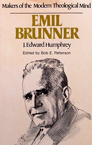 Emil Brunner (Makers of the modern theological: Humphrey, J. Edward