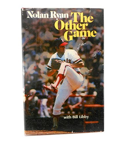 The Other Game (0876804571) by Nolan Ryan; Bill Libby