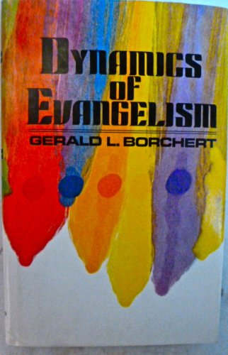 Dynamics of evangelism: Borchert, Gerald L