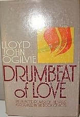 Drumbeat of love: The unlimited power of the Spirit as revealed in the Book of Acts (0876804830) by Lloyd John Ogilvie