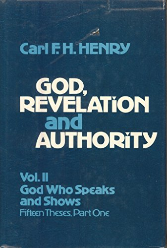 9780876804858: God, Revelation and Authority, Vol. 2: God Who Speaks and Shows, Fifteen Theses, Part 1
