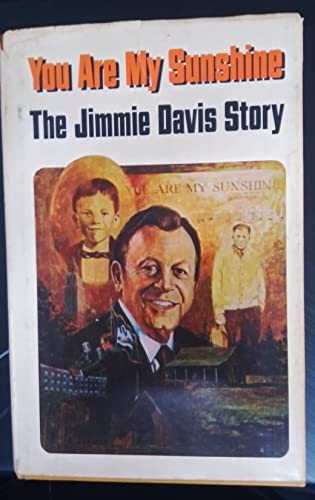 9780876804971: You are my sunshine: The Jimmie Davis story : an affectionate biography