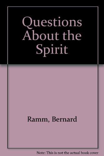 Questions About the Spirit: Ramm, Bernard