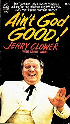 Ain't God Good!: Jerry Clower