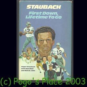 Staubach: First Down, Lifetime to Go: Staubach, Roger