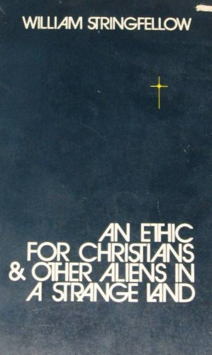 9780876808429: An Ethic for Christians and Other Aliens in a Strange Land.
