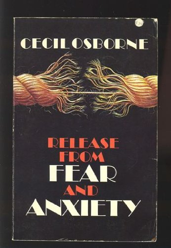 Release from Fear and Anxiety: Cecil G. Osborne