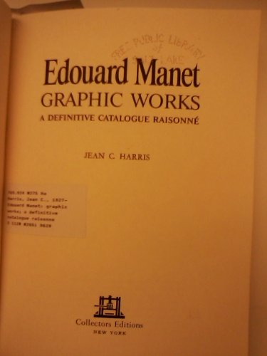 9780876810408: Edouard Manet: Graphic Works. A Definitive Catalogue Raisonné