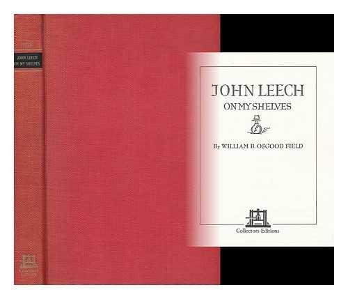 John Leech: On My Shelves: Leech, John] Field, William B. Osgood