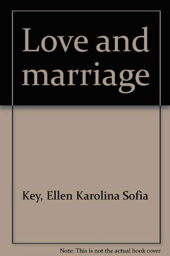 Love and Marriage: Ellen Key