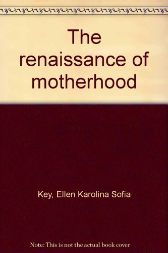 The Renaissance of Motherhood