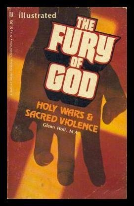 The Fury of God: Holy Wars & Sacred Violence