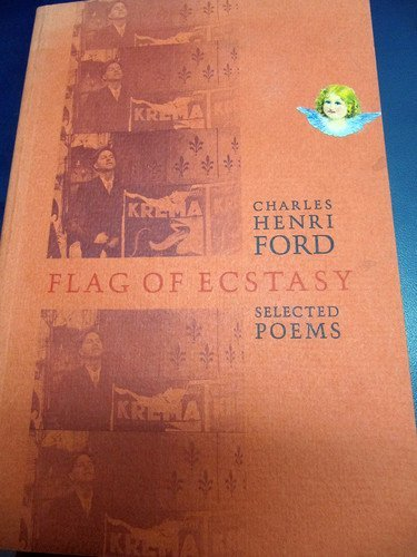 Flag of Ecstasy: Selected Poems: Ford, Charles Henri