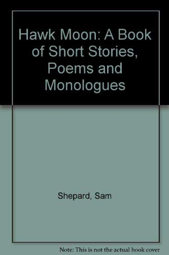 9780876851449: Hawk Moon: A Book of Short Stories, Poems and Monologues