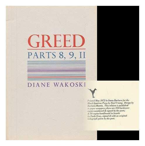 Greed Parts 8, 9, 11: Wakoski, Diane