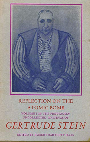 9780876851678: Reflection on the Atomic Bomb (The Previously Uncollected Writings of Gertrude Stein, Volume I)