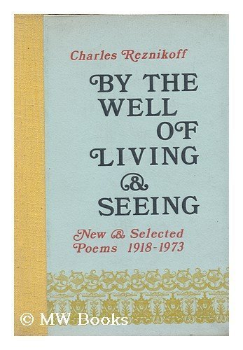 By the Well of Living and Seeing: New and Selected Poems 1918-73