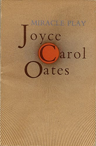 Miracle Play (SIGNED): Oates, Joyce Carol