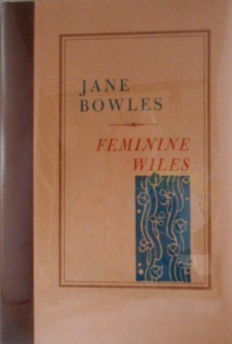 Feminine Wiles: Bowles, Jane