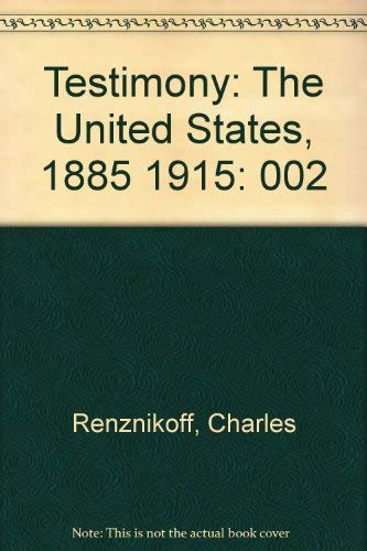 9780876853337: 002: Testimony: The United States, 1885 1915
