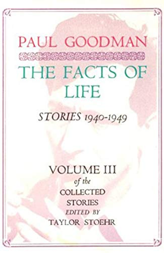 9780876853566: The Facts of Life: Stories, 1940-1949 (His the Collected Stories)