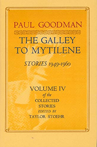 9780876853597: The Galley to Mytilene: Stories, 1949-1960 (His the Collected Stories)