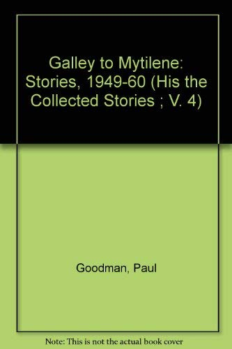 9780876853603: The Galley to Mytilene: Stories, 1949-1960 (His the Collected Stories)