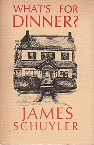 What's for Dinner?: Schuyler, James