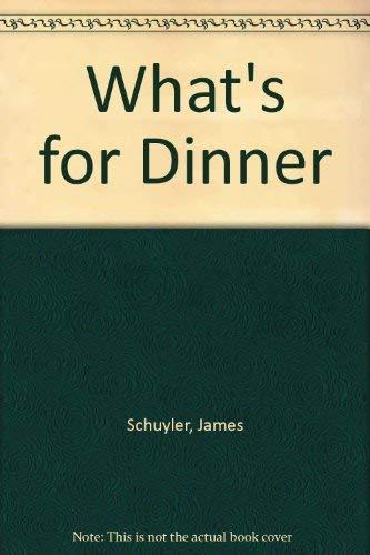 What's for Dinner: James Schuyler
