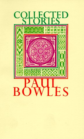 Collected Stories, 1939-1976: Bowles, Paul Frederic
