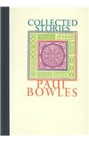 9780876853979: Collected Stories Paul Bowles