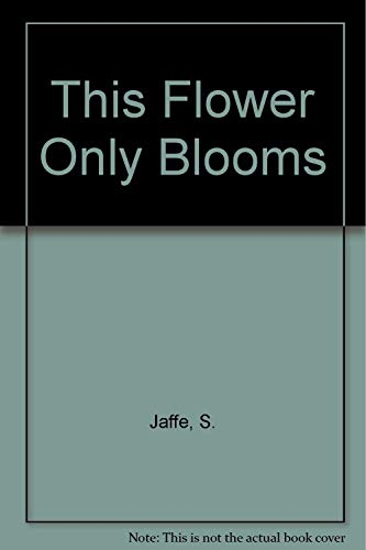 This Flower Only Blooms Every Hundred Years (SIGNED Plus SIGNED LETTER)): Jaffe, Sherril