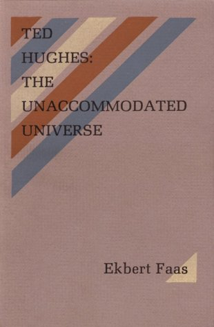 9780876854594: Ted Hughes: The Unaccommodated Universe