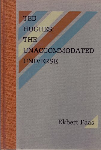 9780876854617: Ted Hughes: The Unaccommodated Universe